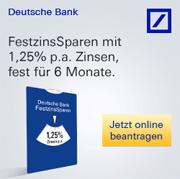 Deutsche Bank FestzinsSparen mit 1,25% Zinsen bei 6-monatiger Laufzeit