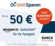 50 EUR Amazon.de Gutschein beim Banca Sistema Festgeld via WeltSparen